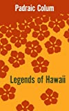Legends of Hawaii, Colum, Padraic, 0300003765