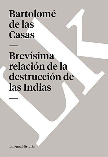 Descargar Libro Brevísima Relación De La Destrucción De Las Indias De Bartolomé Bartolomé De Las Casas