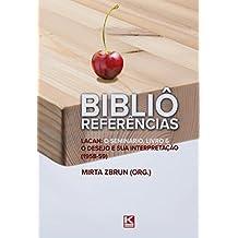 Bibliô Referências: Lacan: O seminário, livro 6: O desejo e sua interpretação