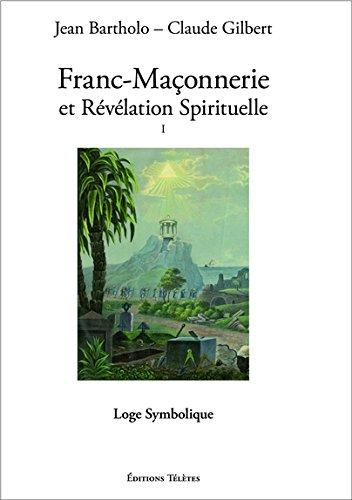 Franc Maçonnerie Et Révélation Spirituelle T1 Loge Symbolique