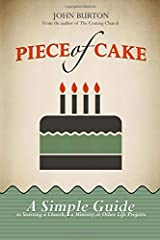 Piece of Cake: A Simple Guide to Starting a Church, a Ministry or Other Life Project Paperback