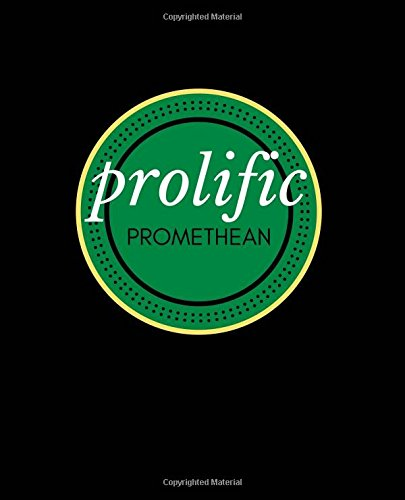 Read Online Prolific Promethean: Massive All-Purpose Creative Notebook Journal, 800 Lined Pages (Imagination Series) (Volume 8) PDF
