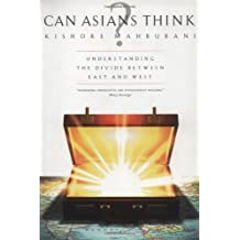 Can Asians Think?: Understanding The Divide Between East And West