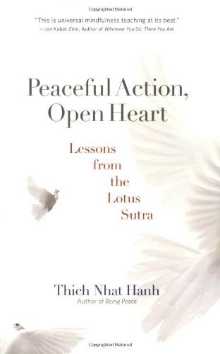 Peaceful Action Open Heart Lessons from the Lotus Sutra