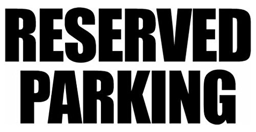 Custom For Client - Reserved Parking, Die cut vinyl decal for windows, cars, trucks, tool boxes, laptops, MacBook - virtually any hard, smooth (Parking Decal)