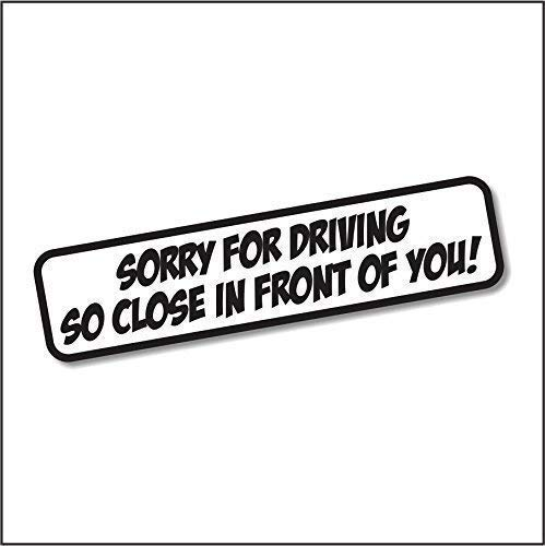 Sorry For Driving So Close Funny Bumper Sticker Vinyl Decal For Car Truck SUV Van