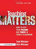 Teaching Matters, Beth Whitaker and Todd Whitaker, 1596672404