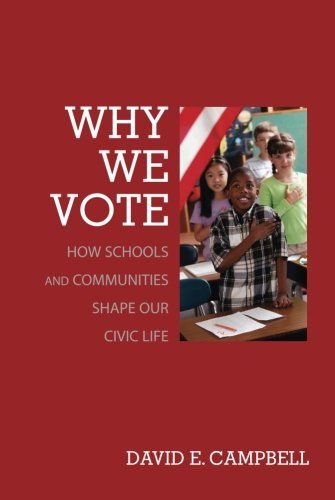 Why We Vote: How Schools and Communities Shape Our Civic Life (Princeton Studies in American Politics: Historical, Inter