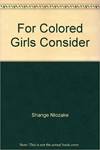 For Colored Girls Who Have Considered Suicide When The Rainbow Is Enuf Shange Ntozake 9780553229554 Amazon Com Books
