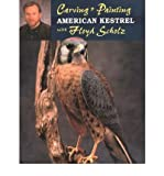 img - for By Floyd Scholz - Carving & Painting an American Kestrel with Floyd Scholz (2003-03-16) [Paperback] book / textbook / text book
