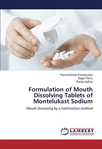 Formulation of Mouth Dissolving Tablets of Montelukast Sodium: Mouth Dissolving by a Sublimation method