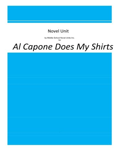 A Novel Unit by Middle School Novel Units Inc. for Al Capone Does My Shirts PDF