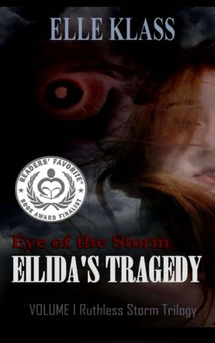 Read Online Eye of The Storm: Eilida's Tragedy (Ruthless Storm Trilogy) (Volume 1) PDF