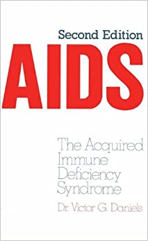 AIDS: The Acquired Immune Deficiency Syndrome