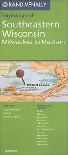 {* DOC *} Rand McNally Highways Of Southeastern Wisconsin: Milwaukee To Madison. forums sacarle Business Lidia Rhode League hacer