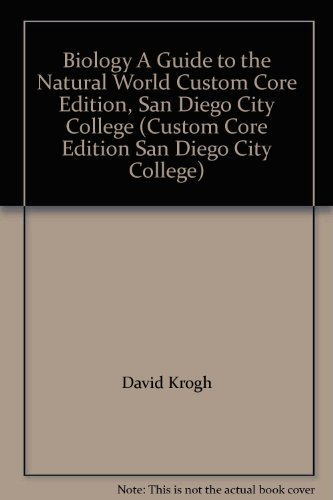 Biology A Guide to the Natural World Custom Core Edition, San Diego City College (Custom Core Edition San Diego City Col