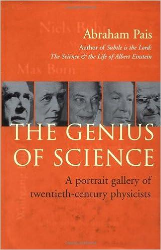 the genius of science a portrait gallery abraham pais