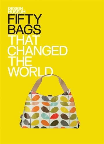 [Fifty Bags That Changed the World] (Fashion Costume Museum London)
