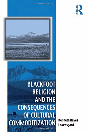 Read Online Blackfoot Religion and the Consequences of Cultural Commoditization (Vitality of Indigenous Religions) PDF