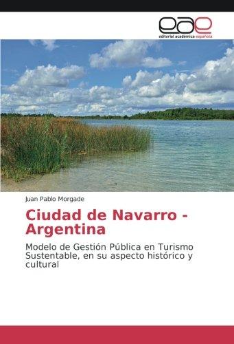 Ciudad de Navarro - Argentina: Modelo de Gestión Pública en Turismo Sustentable, en su aspecto histórico y cultural
