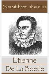 Discours de la servitude volontaire de Etienne de la Boetie (French Edition) Kindle Edition
