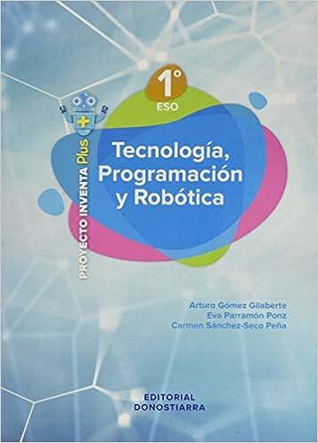 Book's Cover of Tecnología, Programación y Robótica 1º eso - Proyecto Inventa Plus (Español) Tapa blanda – Edición estudiante, 22 abril 2020