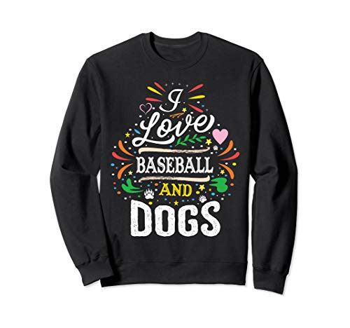 Baseball Dog Shirt - I Love Baseball And Dogs Sweatshirt