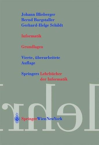 Informatik: Grundlagen (Springers Lehrbücher der Informatik)