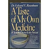 img - for A Taste of My Own Medicine: When the Doctor Is the Patient book / textbook / text book