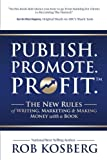 #6: Publish. Promote. Profit.: The New Rules of Writing, Marketing & Making Money with a Book