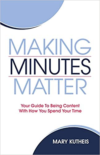 The Making Minutes Matter by Mary Kutheis travel product recommended by Steve Turner on Lifney.