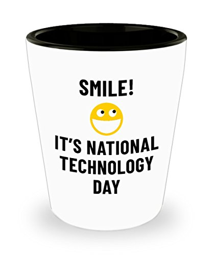 Smile! It's National Technology Day Bar Drinking 1.5oz Shot Glass Weird Holiday Celebration January - Weird Holidays January