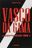 capa de Vasco da Gama. Gigante Desde 1898