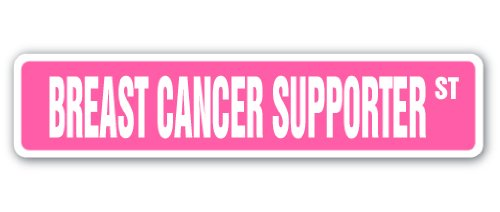 "BREAST CANCER SUPPORTER Street Sign Susan G Koman for the| Indoor/Outdoor | 18"" Wide"