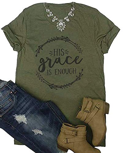 His Grace is Enough Shirt Women's Christian T-Shirt O-Neck Letter Print Jesus Tees Top Size S (Army Green)