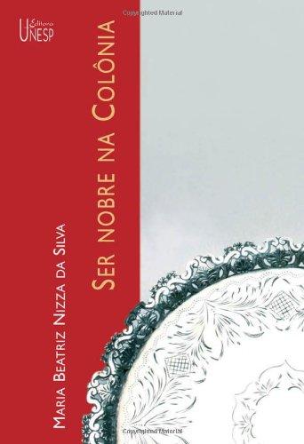 Ser nobre na Colônia (Portuguese Edition)