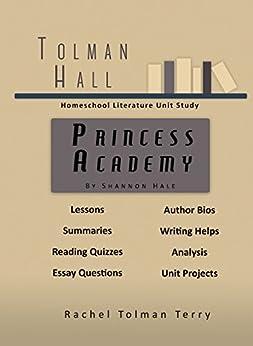 Study Guide: Princess Academy by Shannon Hale (Tolman Hall Homeschool Literature Unit Studies) by [Terry, Rachel]