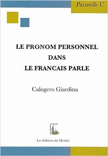 Le pronom personnel dans le français parlé Passerelle U: Amazon.es: Calogero Giardina: Libros en idiomas extranjeros