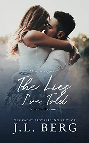 The Lies I've Told (By The Bay Book 3)