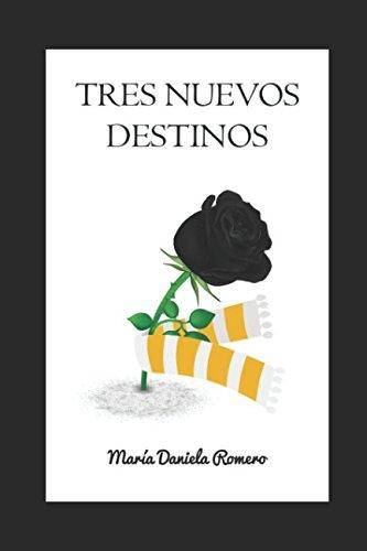 Tres Nuevos Destinos (Spanish Edition) [Romero, Maria D.] (Tapa Blanda)