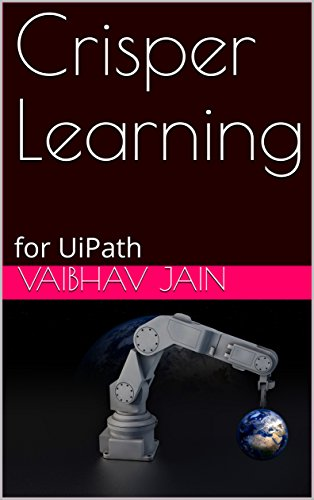 Amazon com: Crisper Learning: for UiPath eBook: Vaibhav Jain: Kindle
