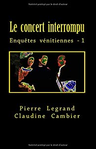Le concert interrompu par Pierre Legrand