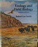 Ecology and Field Biology, Smith, Robert L., 0060463317