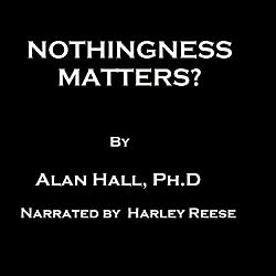 Nothingness Matters?