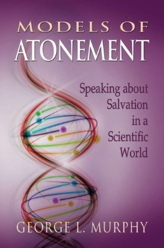 Models of Atonement: Speaking about Salvation in a Scientific World