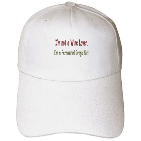 Funny Quotes And Sayings - I m not a Wine Lover I ma Fermented Grape Nut -  Caps - Adult Baseball Cap (cap_4334_1)