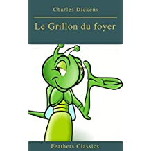 Le Grillon du foyer (Feathers Classics) (French Edition)