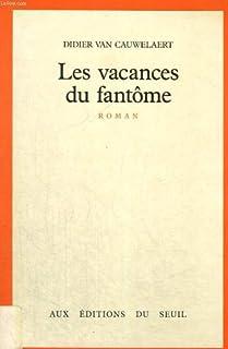 Les vacances du fantôme, Van Cauwelaert, Didier
