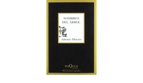 Nombres del árbol (Nuevos Textos Sagrados): Amazon.es: Antonio Moreno: Libros