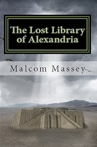 Book: The Lost Library of Alexandria (The Martin Culver Series Book 6) by Malcom Massey